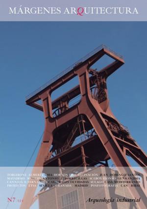 Arqueologia Industrial. Nº 7 Revista MÁRGENES ARQUITECTURA