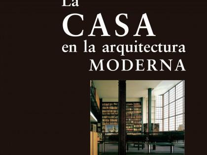 La casa desde la modernidad hasta nuestros días